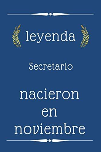 leyenda Secretario nacieron en noviembre: regalo de cumpleaños, regalo de cumpleaños para Secretario nacido en noviembre, 110 páginas (6 x 9) ... Secretario , idea de regalo para Secretario