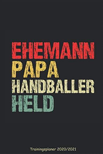Handball Trainingsplaner 2020 2021 - Ehemann Papa Handballer Held: Kreisläufer Außen Spieler Ballsport Notizbuch Kalender Planer für 2020 2021 ... Terminkalender DIN A5 120 Seiten Geschenk