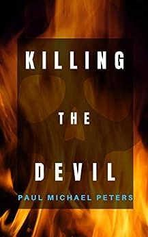 Killing the Devil by [Paul Michael Peters]