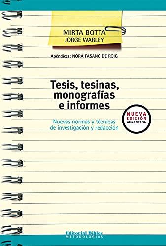 Tesis, tesinas, monografías e informes: Nuevas normas y técnicas de investigación y redacción (Metodologías)