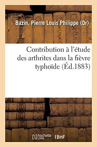 Contribution à l'étude des arthrites dans la fièvre typhoïde