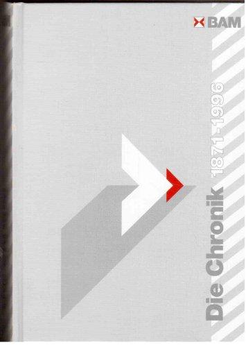 BAM - Die Chronik, 1871-1996: 125 Jahre Forschung und Entwicklung, Prüfung, Analyse, Zulassung, Beratung und Information in Chemie- und ... für Materialforschung und -prüfung)
