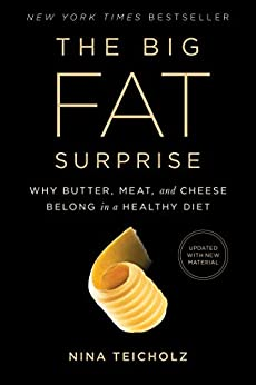 The Big Fat Surprise: Why Butter, Meat and Cheese Belong in a Healthy Diet (English Edition) por [Nina Teicholz]