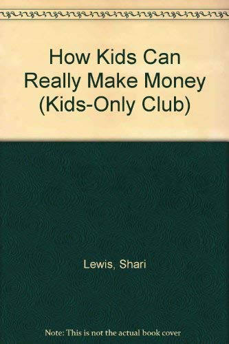 How Kids Can Really Make Money (Kids-Only Club)の詳細を見る