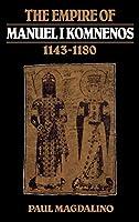 The Empire of Manuel I Komnenos, 1143–1180