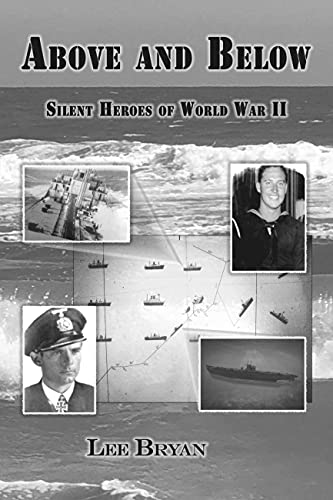 Above and Below: Silent Heroes of World War II (English Edition)