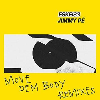 Move Dem Body (Remixes)