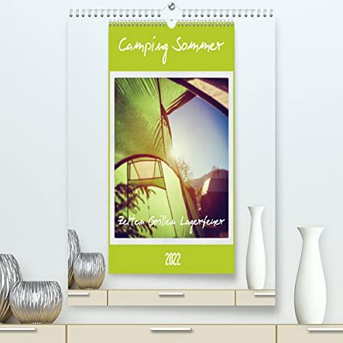 Camping Sommer - Zelten Grillen Lagerfeuer (Premium, hochwertiger DIN A2 Wandkalender 2022, Kunstdruck in Hochglanz)