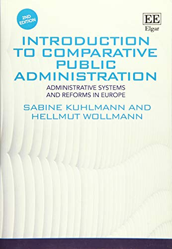 Kuhlmann, S: Introduction to Comparative Public Administrat: Administrative Systems and Reforms in Europe, Second Edition