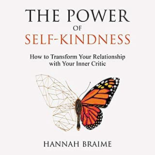 The Power of Self-Kindness: How to Transform Your Relationship with Your Inner Critic audiobook cover art