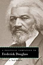 A Political Companion to Frederick Douglass (Political Companions Gr Am Au)