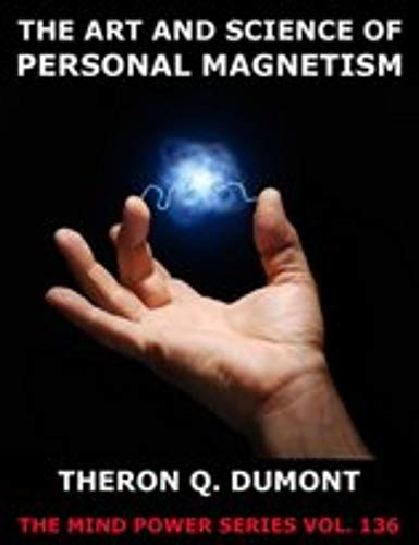 The Art and Science of Personal Magnetism (English Edition)