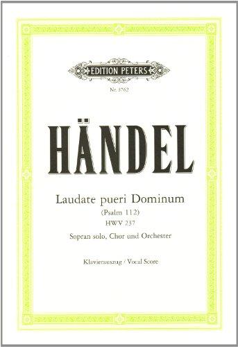 Laudate pueri Dominum (Psalm 112) HWV 237: für Solo-Sopran, Chor und Orchester / Klavierauszug