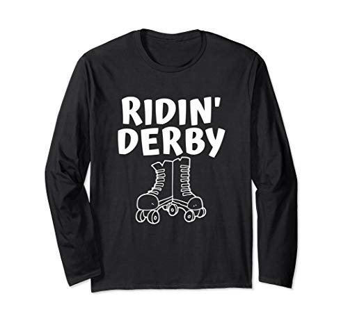 Ridin' Derby Funny Roller Skating Derby Sarcastic Meme Quote Long Sleeve T-Shirt
