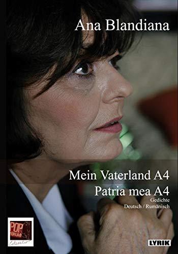 Mein Vaterland A4 / Patria mea A4: Gedichte. Deutsch / Rumänisch (Lyrik)