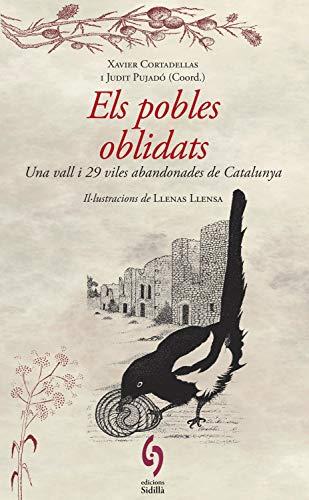 Els pobles oblidats: Una vall i 29 viles abandonades de Catalunya (Col·lecció la Talaia Book 5) (Catalan Edition)
