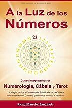 A la Luz de los Números: Claves interpretativas de Numerología, Cábala y Tarot