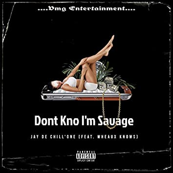Don't Know I'm Savage (feat. Wheaux Knows)