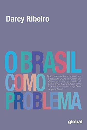 O Brasil como problema (Darcy Ribeiro)