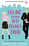 Falling for Your Best Friend's Twin: a Sweet Romantic Comedy (Love Clichs Sweet RomCom Book 1)
