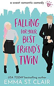Falling for Your Best Friend's Twin: a Sweet Romantic Comedy (Love Clichés Sweet RomCom Book 1) by [Emma St. Clair]
