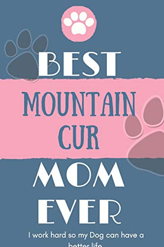 Best  Mountain Cur Mom Ever Notebook  Gift: Lined Notebook  / Journal Gift, 120 Pages, 6x9, Soft Cover, Matte Finish