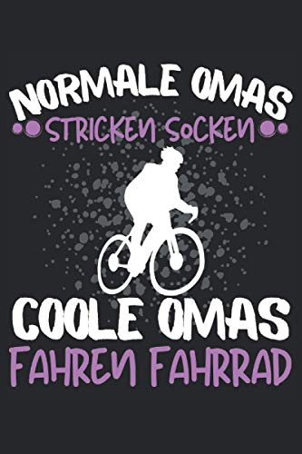 COOLE OMAS FAHREN FAHRRAD!: Notizbuch A5, 120 Seiten, LINIERT - Lustiges Fahrrad Spruch Motiv für Fahrradfahrer! Super als Notizbuch, Planer, ... Super Geschenkidee für Fahrradfahrer!