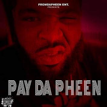 Pay Da Pheen