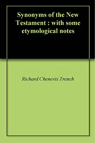 Synonyms of the New Testament : with some etymological notes (English Edition)
