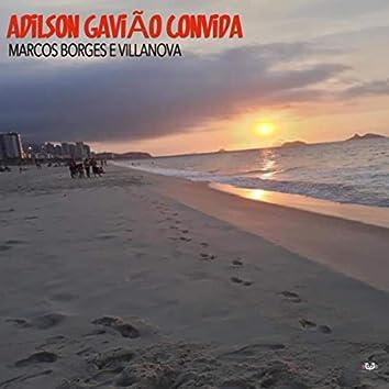 Adilson Gavião Convida (Marcos Borges e Villanova)