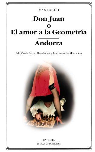 Don Juan o El amor a la Geometría; Andorra (Letras Universales)