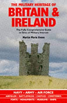 Hardcover Military Heritage of Britain and Ireland: The Comprehensive Guide to Sites of Military Interest Book