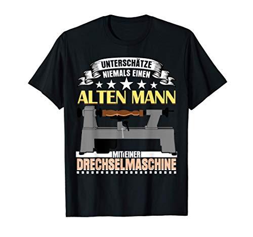 Drechsler & Drechseln Spruch Alter Mann T-Shirt