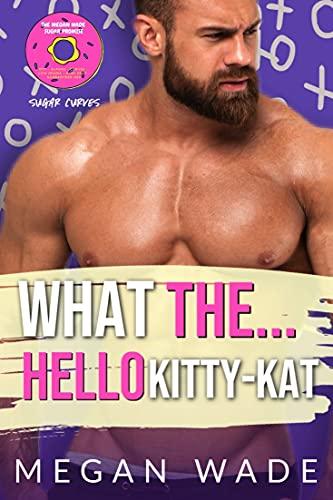 What The... Hello Kitty-Kat!: a BBW romance (Sugar Curves Book 4) (English Edition)
