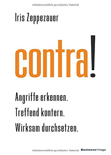 contra!: Angriffe erkennen. Treffend kontern. Wirksam durchsetzen.