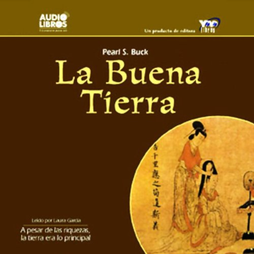 La Buena Tierra [The Good Earth] audiobook cover art