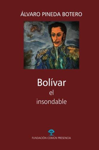 Bolivar, el insondable