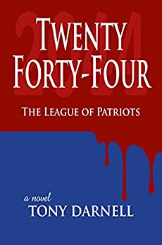 Twenty Forty-Four: The League of Patriots by [Tony Darnell]
