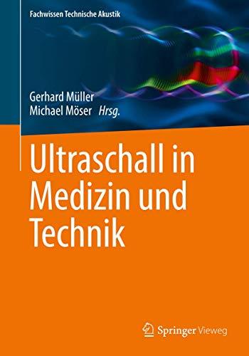 Ultraschall in Medizin und Technik (Fachwissen Technische Akustik)