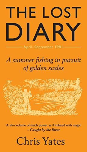 The Lost Diary: A summer fishing in pursuit of golden scales (English Edition)