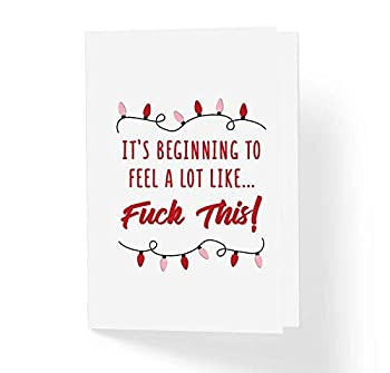 Naughty Humor Adult Christmas Card - It s Beginning To Feel A Lot Like F This - Funny Sarcastic Humorous Xmas Stationery Card - Blank Inside with Kraft Envelope 5  x 7   PACK OF 1