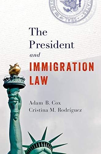 Compare Textbook Prices for The President and Immigration Law  ISBN 9780190694364 by Cox, Adam B.,Rodríguez, Cristina M.