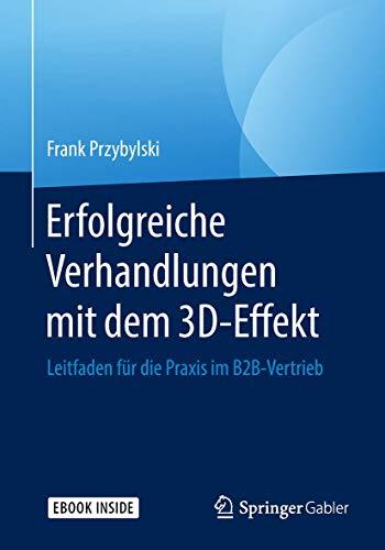 Erfolgreiche Verhandlungen mit dem 3D-Effekt: Leitfaden für die Praxis im B2B-Vertrieb