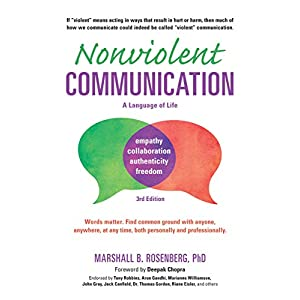 Nonviolent Communication: A Language of Life: Life-Changing Tools for Healthy Relationships (Nonviolent Communication Guides) Third Edition, Third edition, Kindle Edition