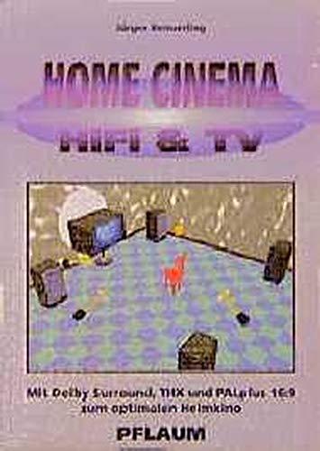 Home Cinema, HiFi & TV - Mit Dolby Surround, THX und PALplus 16:9 zum optimalen Heimkino