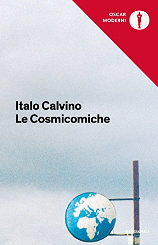 Le cosmicomiche (Oscar opere di Italo Calvino Vol. 10)