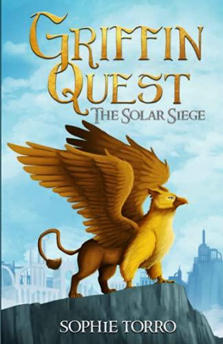 Griffin Quest: The Solar Siege (Book #1)