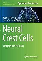 Neural Crest Cells: Methods and Protocols (Methods in Molecular Biology)