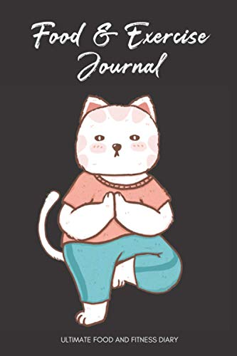 Food And Exercise Journal: Funny Yoga Cat Cover 120-Day...
