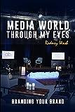 Media World through My EYES